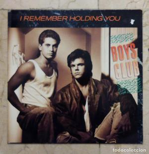 MAXI SINGLE BOYS CLUB - I REMEMBER HOLDING YOU - MCA RECORDS