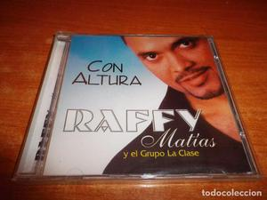 RAFFY MATIAS Y EL GRUPO LA CLASE Con altura REMIXES CD ALBUM
