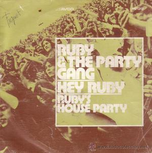 Ruby And The Party Gang - Hey Ruby / Ruby's House Party AVCO