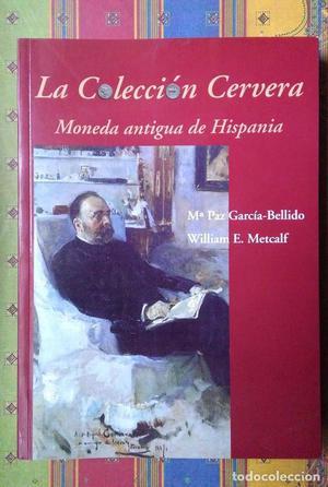 LA COLECCIÓN CERVERA. MONEDA ANTIGUA DE HISPANIA (G.Bellido