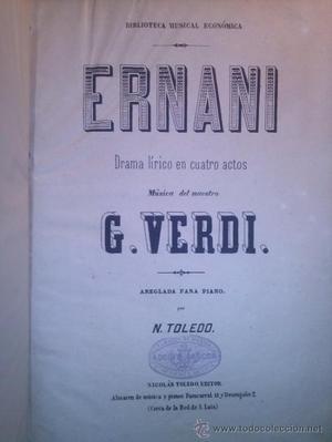 ERNANI DRAMA LIRICO EN CUATRO ACTOS DEL MAESTRO G. VERDI.
