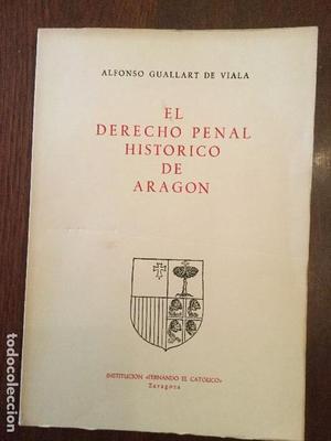 El Derecho Penal Histórico de Aragón. Alfonso Guallart de