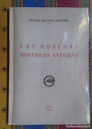 LAS MONEDAS HISPANICAS ANTIGUAS de Antonio Beltrán