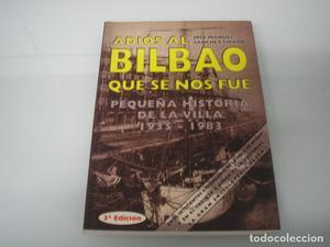 Adiós al Bilbao que se nos fue - Historia de la Villa