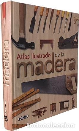 Atlas Ilustrado de la Madera. (253 páginas, con numerosas