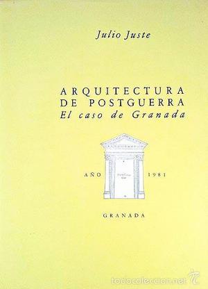 Juste: Arquitectura de postguerra. El caso de Granada.