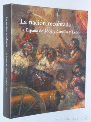 LA NACIÓN RECOBRADA. LA ESPAÑA DE  Y CASTILLA Y LEÓN
