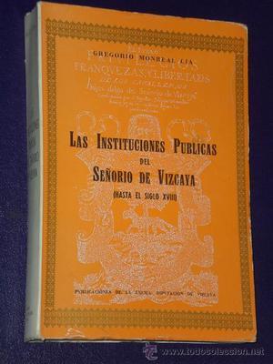 LAS INSTITUCIONES PÚBLICAS DEL SEÑORÍO DE VIZCAYA (HASTA