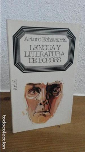 LENGUA Y LITERATURA DE BORGES. ARTURO ECHAVARRIA. ARIEL