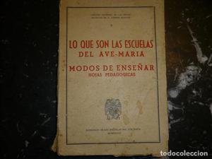 LO QUE SON LAS ESCUELAS DEL AVE-MARIA  A.MANJON ALCALA