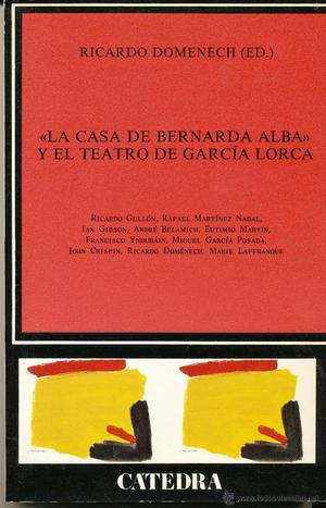 Ricardo Domenech (ed.), La casa de Bernarda Alba y el teatro
