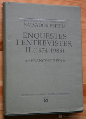 SALVADOR ESPRIU - Obres Completes - ENQUESTES I ENTREVISTES