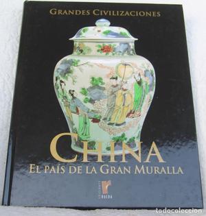 LIBRO: CHINA EL PAÍS DE LA GRAN MURALLA GRANDES