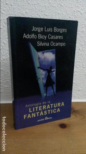 ANTOLOGIA DE LA LITERATURA FANTASTICA. JORGE LUIS BORGES,