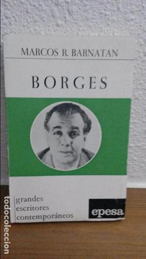 BORGES. MARCOS R. BARNATAN. EPESA . GRANDES ESCRITORES