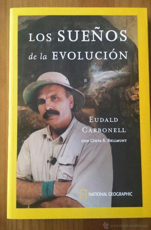 EUDALD CARBONELL. LOS SUEÑOS DE LA EVOLUCIÓN.