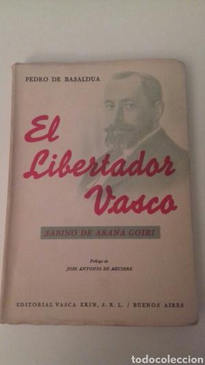 El libertador vasco Sabino De Arana Goiri editorial vasca