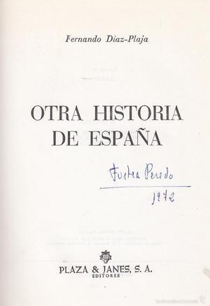 Fernando Díaz-Plaja. Otra Historia de España. Barcelona,