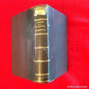 Filosofía elemental, de Balmes, segunda edición, ediciones