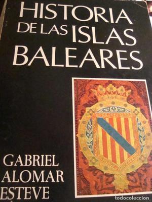 HISTORIA DE LAS ISLAS BALEARES. GABRIEL ALOMAR ESTEVE. PALMA
