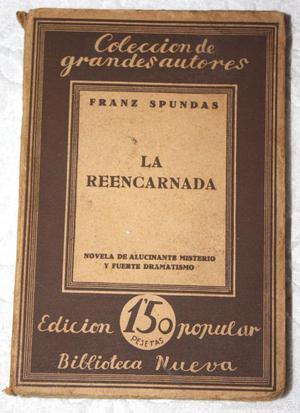LA REENCARNADA. FRANZ SPUNDAS. COLECCIÓN DE GRANDES