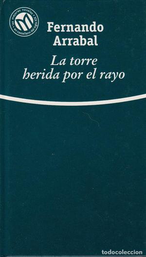 LA TORRE HERIDA POR EL RAYO. FERNANDO ARRABAL