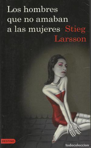 LOS HOMBRES QUE NO AMABAN A LAS MUJER, Stieg Larsson