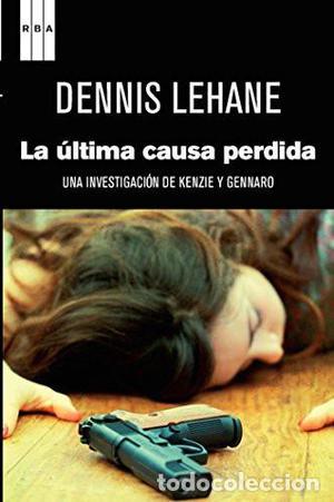La última causa perdida - Dennis Lehane