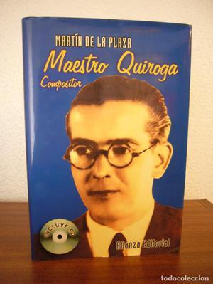 MAESTRO QUIROGA, COMPOSITOR. INCLUYE CD (ALIANZA, )
