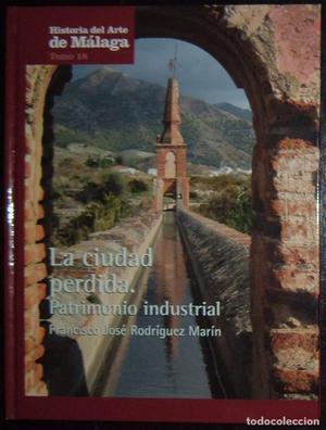 Málaga - La ciudad perdida: Patrimonio Industrial.