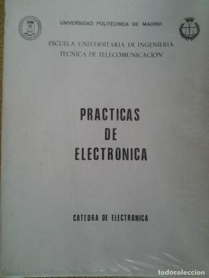 PRACTICAS DE ELECTRONICA - Universidad Politecnica de