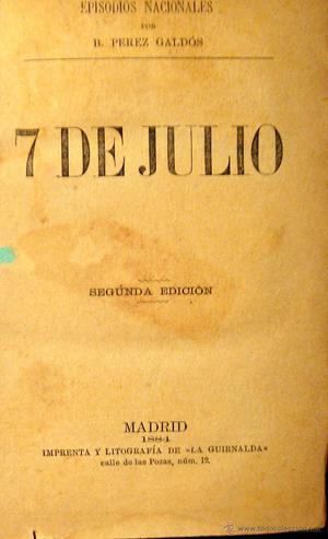 PÉREZ GALDÓS. EPISODIOS NACIONALES. 7 DE JULIO Y LOS CIEN