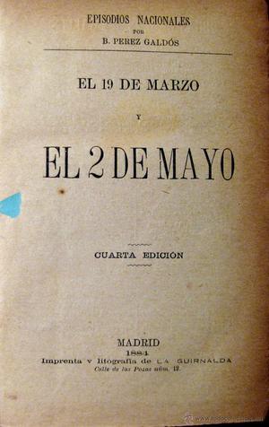 PÉREZ GALDÓS. EPISODIOS NACIONALES. EL 19 DE MARZO Y EL 2