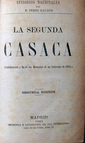 PÉREZ GALDÓS. EPISODIOS NACIONALES. LA SEGUNDA CASACA Y EL