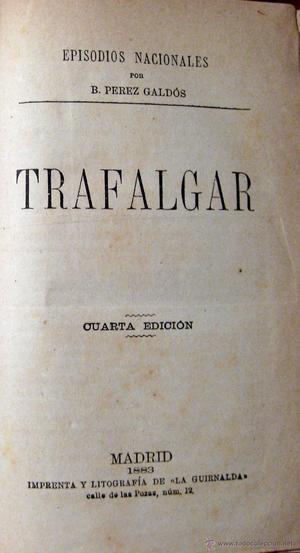 PÉREZ GALDÓS. EPISODIOS NACIONALES. TRAFALGAR Y CARLOS IV.