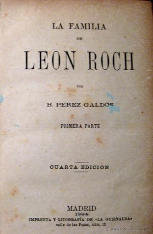 PÉREZ GALDÓS. LA FAMILIA DE LEÓN ROCH. LA GUIRNALDA.