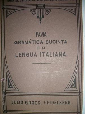 Pavia.Gramatica sucinta de la lengua italiana..