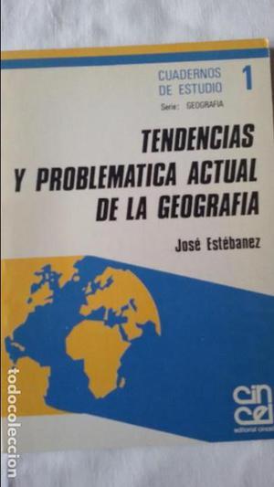 Tendencias y Problemática Actual de la Geografía. José