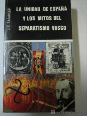 la unidad de españa y los mitos del separatismo vasco