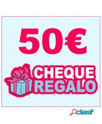 CHEQUE REGALO DE 50 €