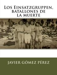 LOS EINSATZGRUPPEN, BATALLONES DE LA MUERTE - Ciudad Real