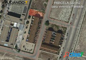 FANTÁSTICA PARCELA DE 322 m2 PARA VIVIENDA UNIFAMILIAR