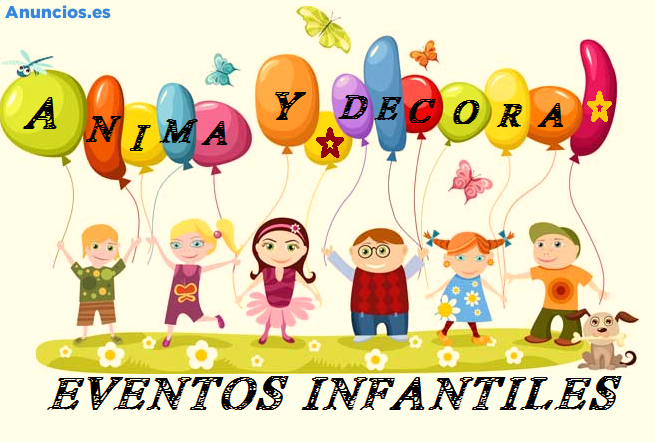 EVENTOS INFANTILES- ANIMA Y DECORA