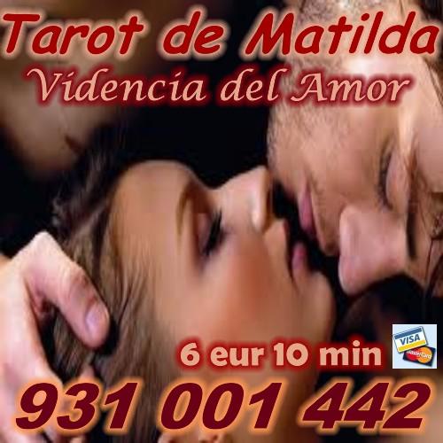 TAROT DEL AMOR DE MATILDA ECONÓMICO VISA 6 EUR 10 MIN 931
