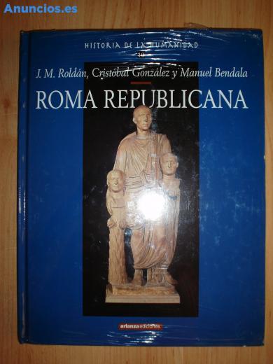 ROMA REPUBLICANA. Historia De La Humanidad