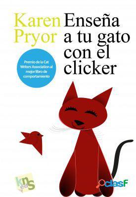 KNS Ediciones Enseña A Tu Gatos Con El Clicker