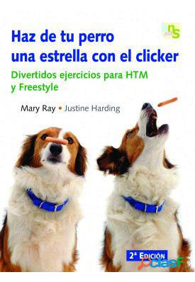 KNS Ediciones Haz Tu Perro Una Estrella Con El Clicker