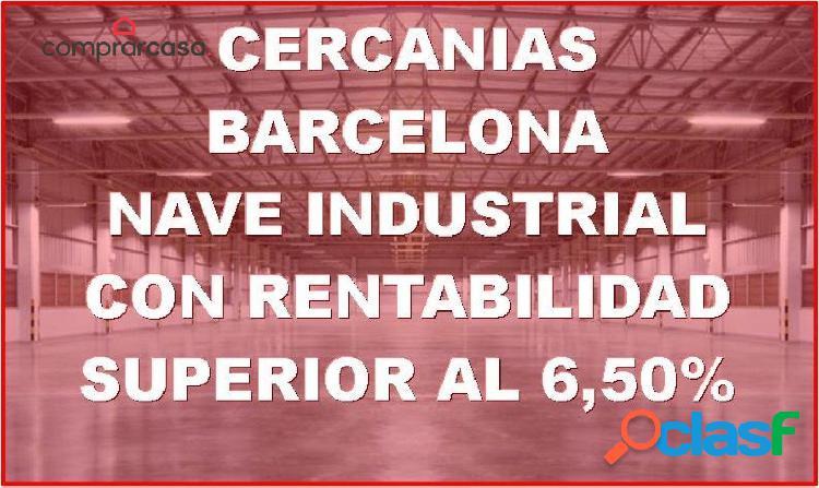 VENTA NAVE INDUSTRIAL CON RENTABILIDAD A 17 KM DE BARCELONA