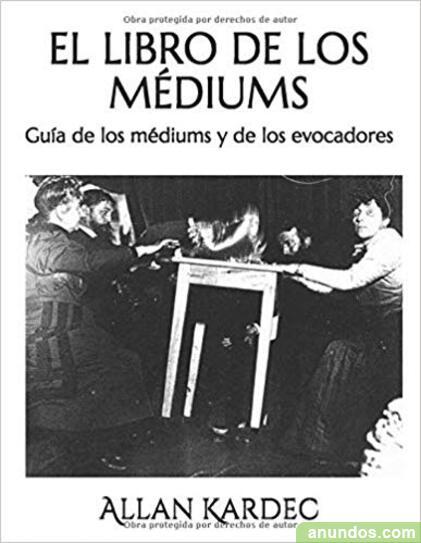 El libro de los médiums: guía de los médiums y de los