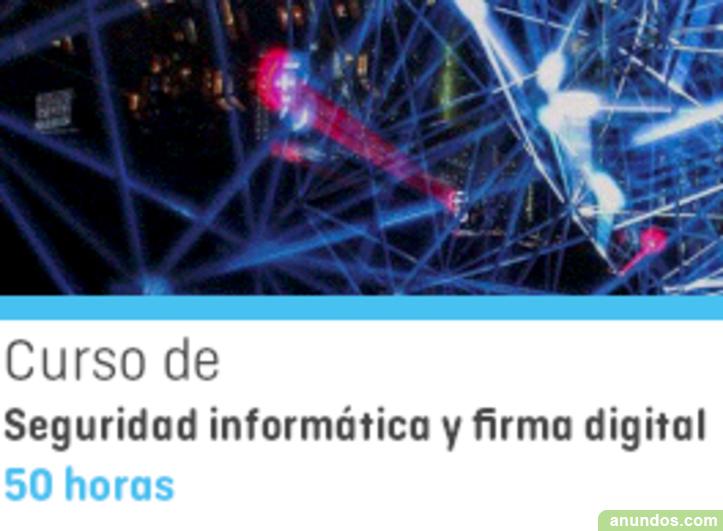 Curso online de seguridad informática y firma digital -